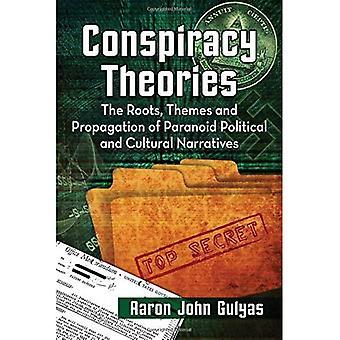Salaliittoteorioita: Juuret, Teemat ja lisäysaineiston vainoharhainen poliittiset ja kulttuuriset kertomukset