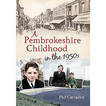 Dětství Pzapletkeshire v padesátých letech od Phila Carradice-9781445613