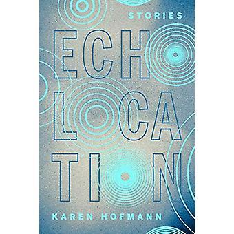 Echolocation by Karen Hofmann - 9781988732565 Book