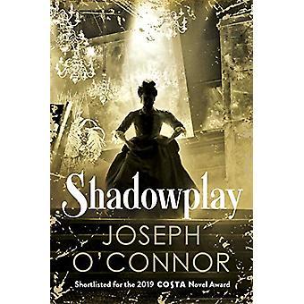 Shadowplay by Joseph O'Connor - 9781787300842 Book
