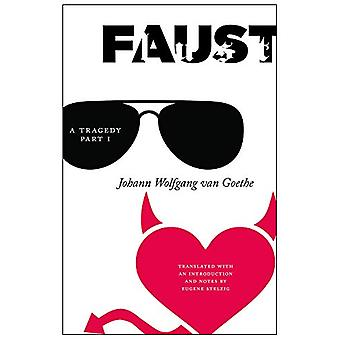 Faust - A Tragedy - Part I by Eugene Stelzig - 9781684481422 Book