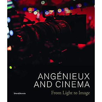 Angenieux and Cinema - From Light to Image by Silvana Editoriale - 978