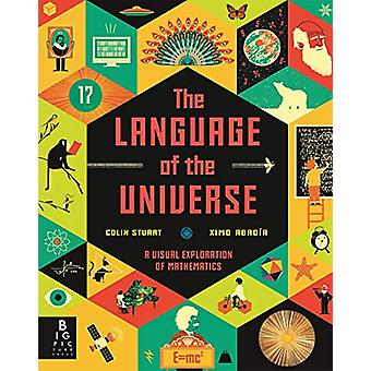 The Language of the Universe - A Visual Exploration of Maths by Colin