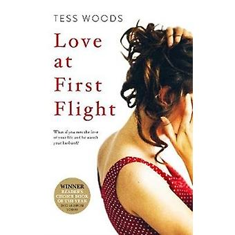 Love at First Flight by Woods Tess