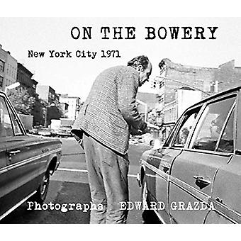 On The Bowery by Edward Grazda - 9781576879252 Book