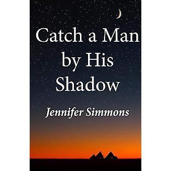 Catch a Man By His Shadow by Jennifer Simmons - 9780722349731 Book