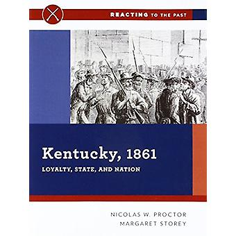Kentucky - 1861 - Loyalty - State - and Nation by Nicolas W. Proctor -