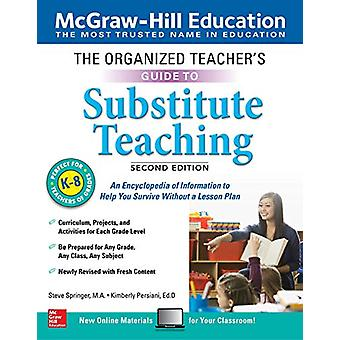 The Organized Teacher's Guide to Substitute Teaching - Grades K-8 - S