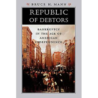 Republic of Debtors - Bankruptcy in the Age of American Independence b