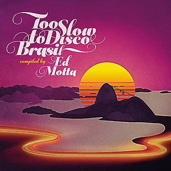 Too Slow to Disco Brasil Compiled by Ed Motta - Too Slow to Disco Brasil Compiled by Ed Motta [CD] USA import