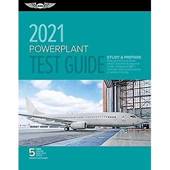 Powerplant Test Guide 2021  Pass Your Test and Know What is Essential to Become a Safe Competent Amt from the Most Trusted Source in Aviation Training by ASA Test Prep Board