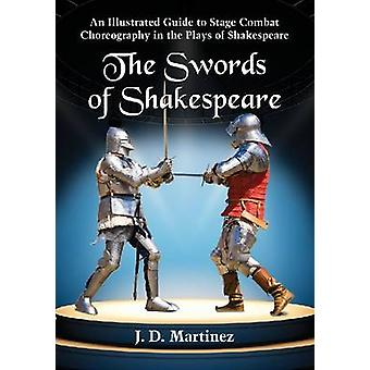 The Swords of Shakespeare by Martinez & J. D.