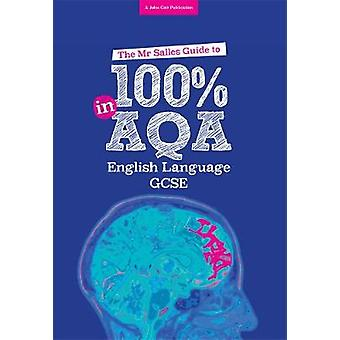 The Mr Salles Guide to 100 in AQA English Language Exam