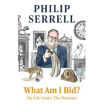 What Am I Bid von Philip Serrell