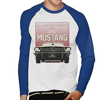 Ford All I Want For Christmas Is A Ford Mustang Men's Baseball Long Sleeved T-Shirt
