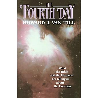 The Fourth Day by Howard J. Van Till - 9780802801784 Book