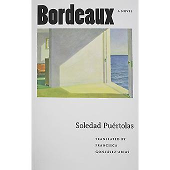 Bordeaux by Soledad Puertolas - 9780803287488 Book