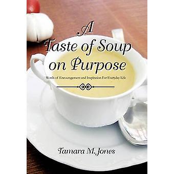 A Taste of Soup on Purpose by Tamara M Jones - 9781456846381 Book