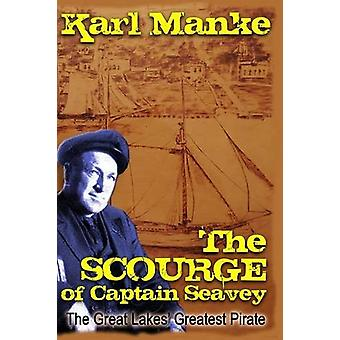 The Scourge of Captain Seavey by Karl Manke - 9781570902772 Book