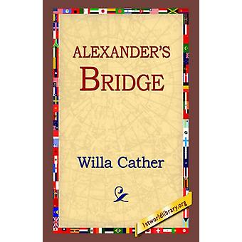 Alexander's Bridge by Willa Cather - 9781595406989 Book