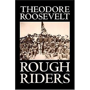 Rough Riders by Theodore Roosevelt - 9781598181937 Book