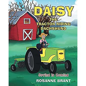 Daisy the Tractor Riding Dachshund - Spring is Coming by Rosanne Brant