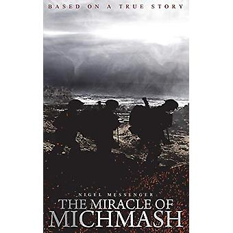 The Miracle of Michmash by Nigel Messenger - 9781783339808 Book