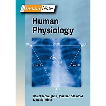 BIOS Instant Notes in Human Physiology by McLaughlin & Daniel Durham University & UKStamford & Jonathan Open University & UKWhite & David University of Nottingham & UK