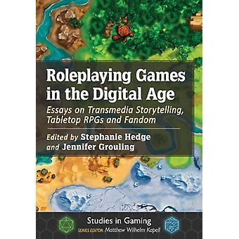 Roleplaying Games in the Digital Age by Edited by Stephanie Hedge
