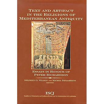 Text and Artifact in the Religions of Mediterranean Antiquity by Edited by Stephen G Wilson & Edited by Michel Desjardins