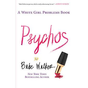 Psychos A White Girl Problems Book