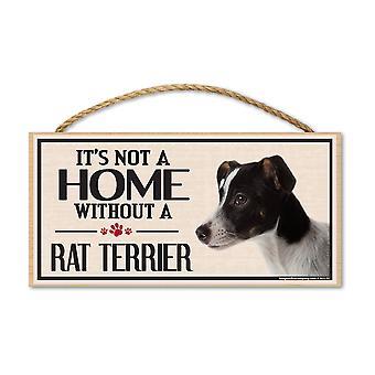 """التوقيع ، والخشب ، انها ليست منزلا من دون الكلب الجرذ ، 10 """"× 5"""""""