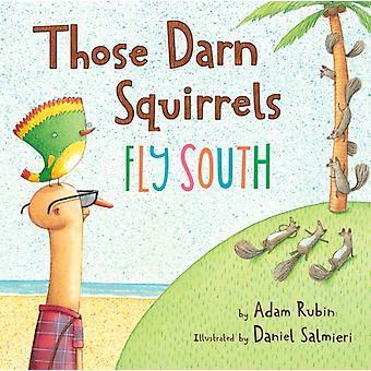 Adam Rubin & Rubinin nuo pirun oravat lentävät etelään