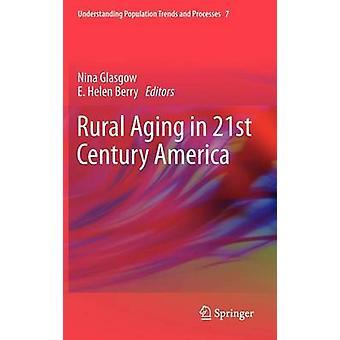 Lantligt åldrande i 2000-talets Amerika av Nina Glasgow - 9789400755666 B