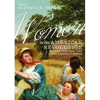 Women in the American Revolution: Gender, Politics, and the Domestic World