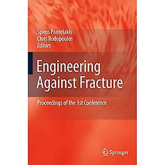 Engineering Against Fracture: Proceedings of the 1st Conference