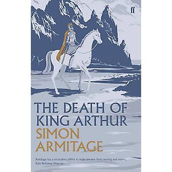 La mort du roi Arthur (Main) par Simon Armitage - Sue Roberts - 978