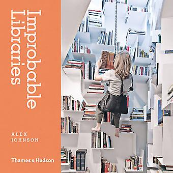 Unwahrscheinliche Bibliotheken von Alex Johnson - 9780500517772 Buch
