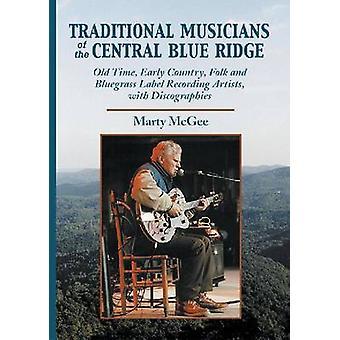 Musicisti tradizionali del centrale blu Ridge - Old Time - primi Cou