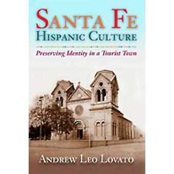 Santa Fe spansktalende kultur - bevare identitet i en turistby ved A