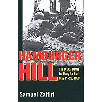 Hamburger Hill - The Brutal Battle for Dong Ap Bia - May 11-20 - 1969