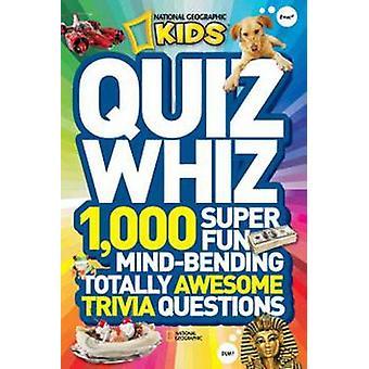 National Geographic Kids Quiz Whiz by National Geographic Kids Magazi