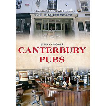 Canterbury Pubs by Johnny Homer - 9781445650937 Book
