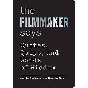 Le cinéaste précise - citations - mots d'esprit - et paroles de sagesse par Jamie Tho