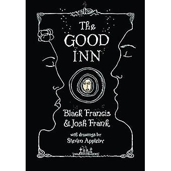 The Good Inn by Black Francis - Josh Frank - Steven Appleby - 9781906