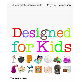Conçu pour les enfants - un Sourcebook complet de produits élégants pour la