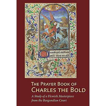 Den bönbok av Charles djärvt av Antoine de Schryver - Thomas K