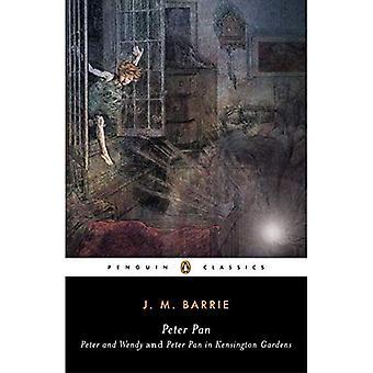 Peter Pan: Peter and Wendy and Peter Pan in Kensington Gardens