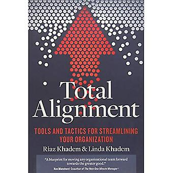 Total Alignment: Tools and Tactics for Streamlining Your Organization (Paperback)