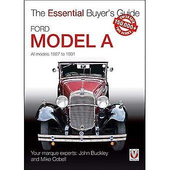 Ford Model A - alle modellen 1927 tot 1931: de essentiële Buyer's Guide (de essentiële Buyer's Guide)